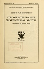 Code of fair competition for the coin operated machine manufacturing industry as approved on January 23, 1934