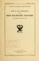 Code of fair competition for the shoe machinery industry as approved on April 6, 1934