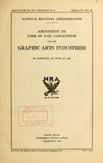 Amendment to code of fair competition for the graphic arts industries, as approved on June 23, 1934