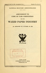 Amendment to code of fair competition for the waxed paper industry as approved on October 23, 1934