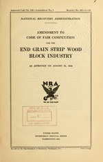 Amendment to code of fair competition for the end grain strip wood block industry as approved on August 16, 1934