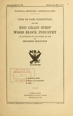 Code of fair competition for the end grain strip wood block industry as approved on December 30, 1933, by President Roosevelt