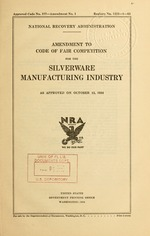 Amendment to code of fair competition for the silverware manufacturing industry as approved on October 15, 1934