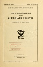 Code of fair competition for the quicksilver industry as approved on March 21, 1934