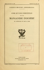 Code of fair competition for the manganese industry as approved on May 11, 1934