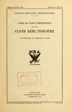 Code of fair competition for the cloth reel industry as approved on February 17, 1934