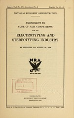 Amendment to code of fair competition for the electrotyping and stereotyping industry as approved on August 23, 1934
