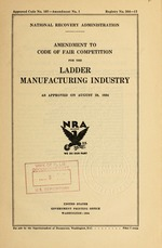 Amendment to code of fair competition for the ladder manufacturing industry as approved on August 28, 1934