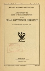 Amendment to code of fair competition for the cigar container industry as approved on August 31, 1934