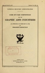 Code of fair competition for the graphic arts industries as approved on February 17, 1934 by President Roosevelt