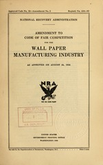 Amendment to code of fair competition for the wall paper manufacturing industry as approved on August 24, 1934