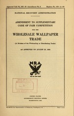 Amendment to supplementary code of fair competition for the wholesale wallpaper trade, (a division of the wholesaling or distributing trade), as approved on August 27, 1934