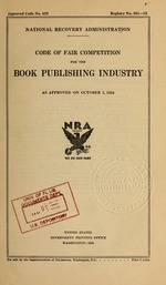 Code of fair competition for the book publishing industry as approved on October 1, 1934