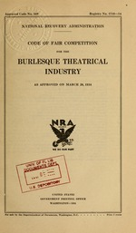 Code of fair competition for the burlesque theatrical industry as approved on March 20, 1934