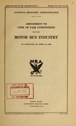 Amendment to code of fair competition for the motor bus industry as approved on April 26, 1934