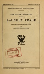 Code of fair competition for the laundry trade as approved on February 16, 1934 by President Roosevelt