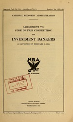 Amendment to code of fair competition for investment bankers as approved on February 1, 1934