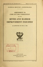 Amendment to code of fair competition for the river and harbor improvement industry as approved on July 2, 1934