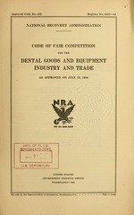 Code of fair competition for the dental goods and equipment industry and trade as approved on July 13, 1934