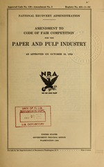 Amendment to code of fair competition for the paper and pulp industry as approved, on October 16, 1934