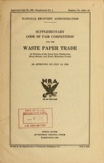 Supplementary code of fair competition for the waste paper trade (a division of the scrap iron, nonferrous scrap metals, and waste materials trade) as approved on July 12, 1934