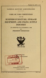 Code of fair competition for the business furniture, storage equipment, and filing supply industry as approved on November 4, 1933 by President Roosevelt