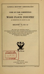 Code of fair competition for the wood flour industry as submitted on August 30, 1933