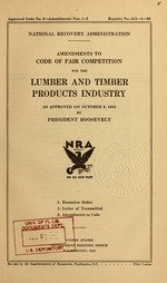 Amendments to code of fair competition for the lumber and timber products industry, as approved on October 9, 1933 by President Roosevelt