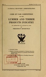 Code of fair competition for the lumber and timber products industry as approved on August 19, 1933 by President Roosevelt