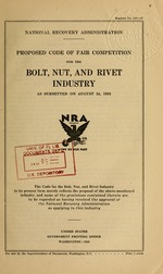 Proposed code of fair competition for the bolt, nut and rivet industry as submitted on August 24, 1933