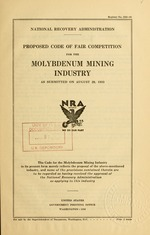 Proposed code of fair competition for the molybdenum mining industry as submitted on August 29, 1933