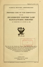 Proposed code of fair competition for the incandescent electric lamp manufacturing industry as submitted on August 31, 1933