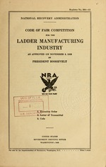 Code of fair competition for the ladder manufacturing industry as approved on November 8, 1933 by President Roosevelt