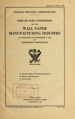 Code of fair competition for the wall paper manufacturing industry as approved on September 7, 1933 by President Roosevelt