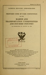 Proposed code of fair competition for the marine and transportation underwriters and insurers industry as submitted on August 31, 1933