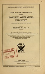 Code of fair competition for the bowling operating industry as submitted on August 28, 1933