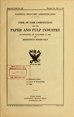 Code of fair competition for the paper and pulp industry as approved on November 17, 1933 by President Roosevelt ..