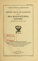 Proposed code of fair competition for the silo manufacturing industry as submitted on August 30, 1933