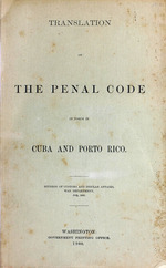 Translation of the penal code in force in Cuba and Porto Rico
