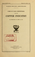 Code of fair competition for the copper industry as approved on April 21, 1934