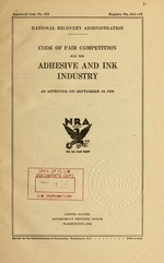Code of fair competition for the adhesive and ink industry as approved on September 19, 1934