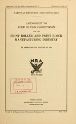 Amendment to code of fair competition for the print roller and print block manufacturing industry as approved on August 10, 1934