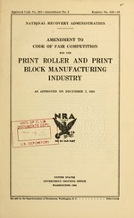 Amendment to code of fair competition for the print roller and print block manufacturing industry as approved on December 7, 1934
