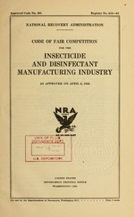 Code of fair competition for the insecticide and disinfectant manufacturing industry as approved on April 6, 1934