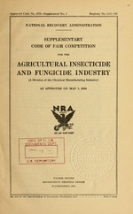 Supplementary Code of fair competition for the agricultural insecticide and fungicide industry (a division of the chemical manufacturing industry) as approved on May 1, 1934