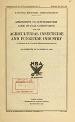 Amendment to supplementary code of fair competition for the agricultural insecticide and fungicide industry (a division of the Chemical manufacturing industry) as approved on October 19, 1934