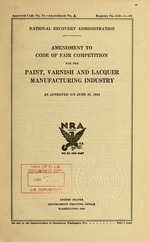 Amendment to code of fair competition for the paint, varnish and lacquer manufacturing industry as approved on June 27, 1934