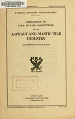 Amendment to code of fair competition for the asphalt and mastic tile industry as approved on July 20, 1934
