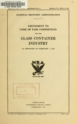 Amendment to code of fair competition for the glass container industry, as approved on February 1, 1934