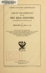 Code of fair competition for the dry kiln industry as submitted on August 29, 1933